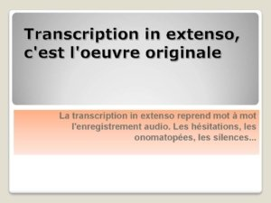 Transcription audio in extenso